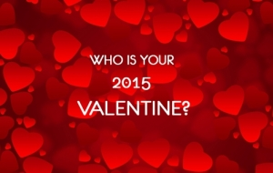 Who Is Your 2015 Valentine?