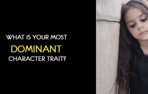 What Is Your Most Dominant Character Trait?