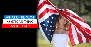 What Is The Most American Thing About You?