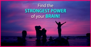Find the Strongest Power Of Your BRAIN!