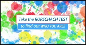 Take the RORSCHACH TEST to find out WHO YOU ARE !!