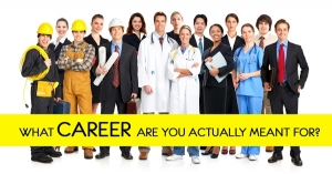 What Career are you actually meant for?
