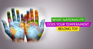 What Nationality Does Your Temperament Belong To?
