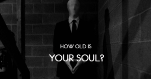 How Old Is Your Soul?